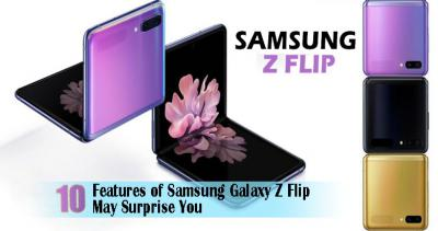 10 Features You May Be Surprised about Samsung Galaxy Z Flip