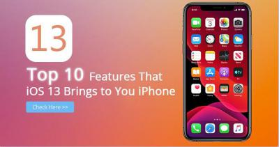 Top 10 Features that iOS 13 brings to Your iPhone
