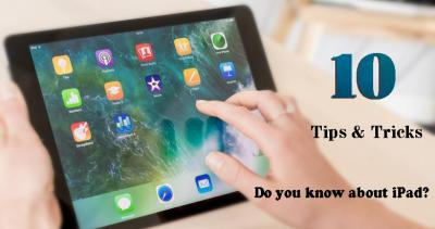 10 Useful Tips and Tricks We Should Know While Using the iPad