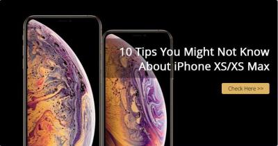 10 Tips You Might Not Know About iPhone XS/XS Max