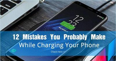 12 Mistakes You Probably Make While Charging Your Phone