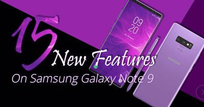 15 New Features On Samsung Galaxy Note 9