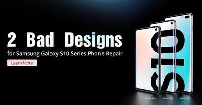2 Bad Designs for Samsung Galaxy S10 Series Phone Repair