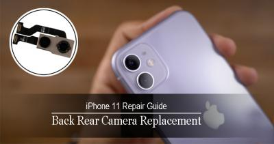 3 Steps for iPhone 11 Back Rear Camera Replacement