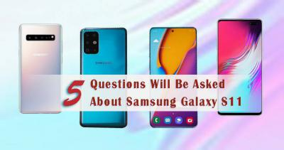 5 Questions will be asked about Samsung Galaxy S11