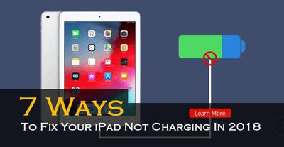 7 Ways To Fix Your iPad Not Charging In 2018