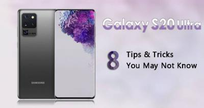 8 Tips & Tricks about Samsung Galaxy S20 Ultra that Samsung Didn't Tell You