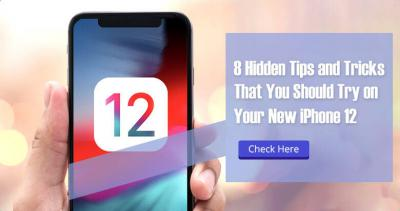 8 Hidden Tips and Tricks that You Should Try on Your iPhone 12