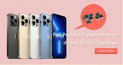 Full Process Presentation on iPhone 13 Pro Teardown
