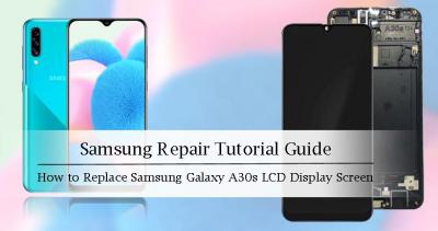 How to Replace Samsung Galaxy A30s LCD Display Screen?