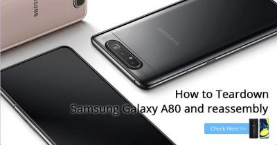 How to Teardown Samsung Galaxy A80 and reassembly