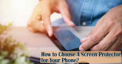 How to Choose Screen Protector for Your Mobile Phone?