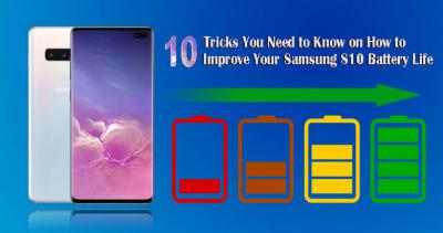 10 Tricks You Need to Learn to Improve your Samsung S10 Battery Life