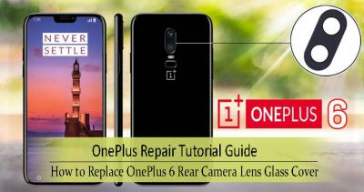 How to Replace OnePlus 6 Camera Lens Glass Cover
