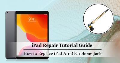 How to Tear Down the iPad Air 3 Display Screen for Earphone Replacement