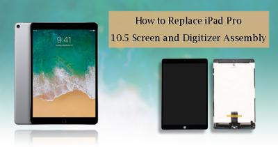 "How to Replace iPad Pro 10.5"" Touch Screen and Digitizer Assembly"