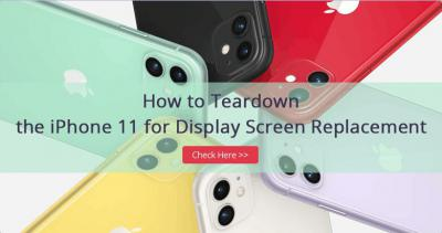 How to Teardown iPhone 11 for Display Screen Replacement