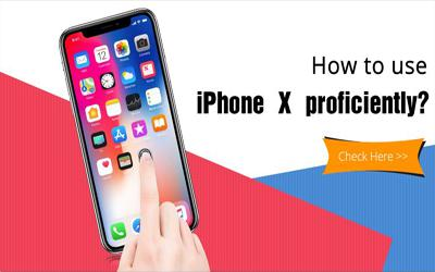 How to use your iPhone X proficiently?