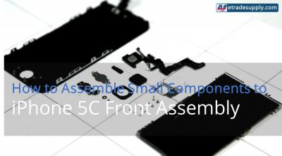 How to Assemble the Small Parts on Your iPhone 5 & 5S& 5C LCD Screen Assembly