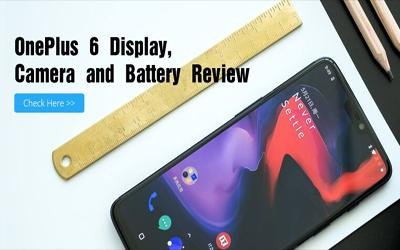 OnePlus 6 Display, Camera and Battery Review