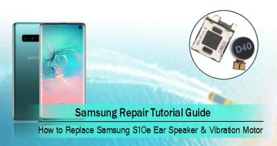 How to Replace Samsung Galaxy S10e's Earpiece and Vibration Motor