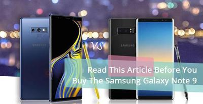 Read This Article Before You Buy The Samsung Galaxy Note 9