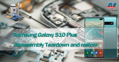 Samsung Galaxy S10 Plus Disassembly Teardown and Reinstallation