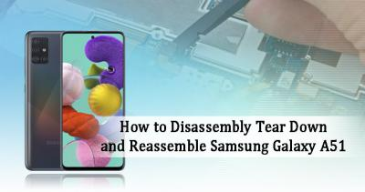 How to Tear Down and Reassemble Samsung Galaxy A51