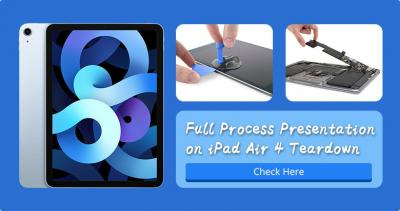 Full Process Presentation on iPad Air 4 Teardown