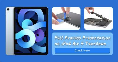 Full Process Presentation on iPad Air 4 Teardown