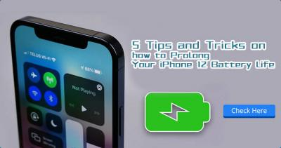5 Tips and Tricks on How to Prolong Your iPhone 12 Battery Life