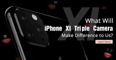 What Will iPhone XI Triple Camera Make Difference to Us?
