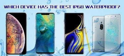 Which Device Has The Best IP68 Waterproof In 2018?