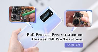 Full Process Presentation on HUAWEI P40 Pro Teardown