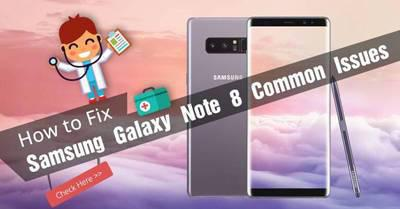 How to Fix Samsung Galaxy Note 8 Common Issues