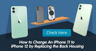 How to Change an iPhone 11 to iPhone 12 by Replacing the Back Housing