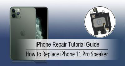 How to Replace The iPhone 11 Pro Speaker?