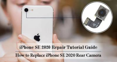 How to Tear Down iPhone SE 2020 for Rear Camera Replacement