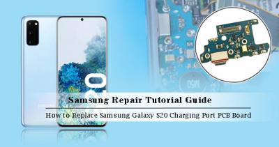 How to Replace the Samsung Galaxy S20 Charging Port PCB Board