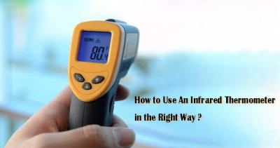 How to Use An Infrared Thermometer in The Right Way?