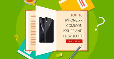 Top 10 iPhone XR Common Issues and How to Fix