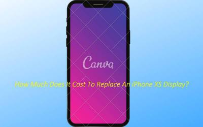 How Much Does It Cost To Replace An iPhone XS Display?