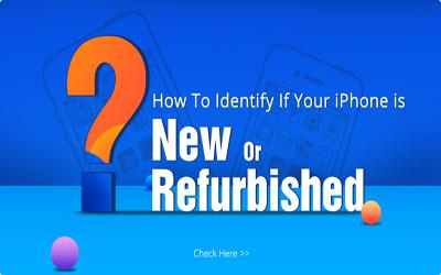 How To Identify If Your iPhone Is New Or Refurbished?