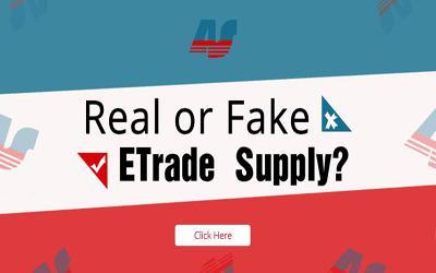 Real or Fake ETrade Supply?