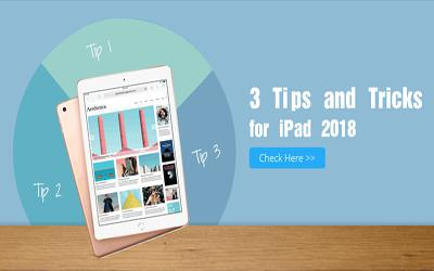 3 Tips and Tricks for iPad 2018