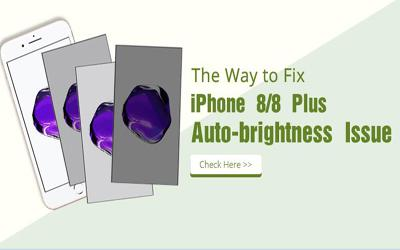 The Way to Fix iPhone 8/8 Plus Screen Ambient Light Sensor Disabled