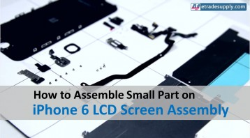 How to Assemble Small Parts on Your iPhone 6 LCD Screen Assembly