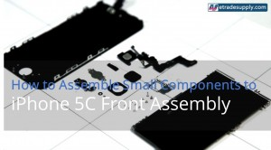 How_to_Assemble_the_Small_Parts_on_Your_iPhone_5C_LCD_Screen_Assembly