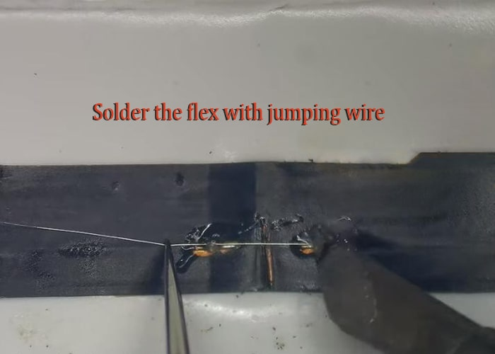 Solder the flex with jumping wire