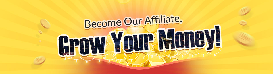 Become Our Affiliate, Grow Your Money!